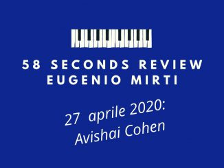 58 seconds review Avishai Cohen 27 aprile Eugenio Mirti