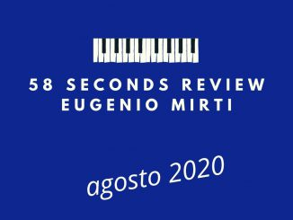 eugenio mirti 58 seconds review agosto 2020 jazz consigli
